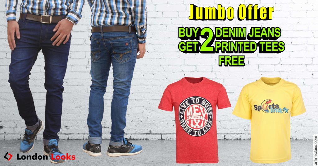 London Looks Jumbo Offer (1) Buy 2 Jeans & Get 2 T-Shirts Free